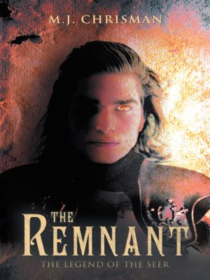 The Remnant: the Legend of the Seer, M.J. Chrisman