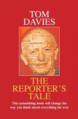 The Reporter's Tale, Tom Davies