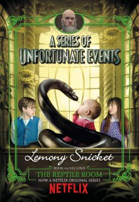 The Reptile Room. Netflix Tie-In, Lemony Snicket