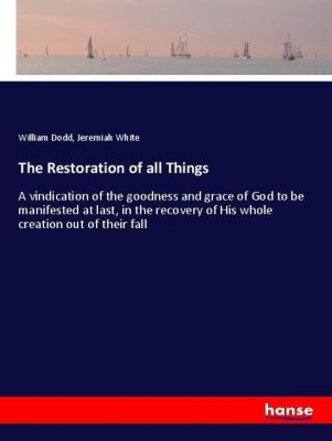 The Restoration of all Things, William Dodd, Jeremiah White
