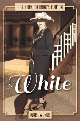 The Restoration Trilogy: White: The Restoration Trilogy, Book One, Denise Weimer