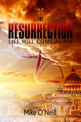 The Resurrection, Mike O'Neill