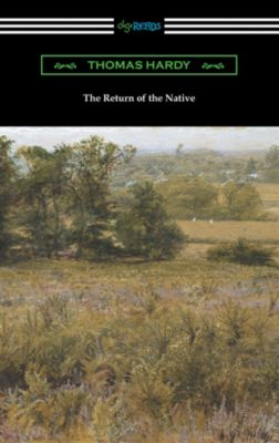 The Return of the Native (with an introduction by J. W. Cunliffe), Thomas Hardy