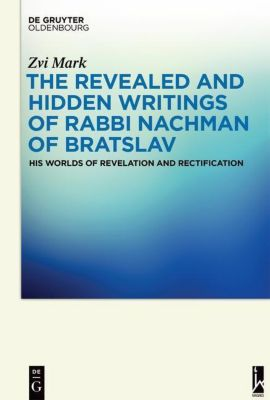 The Revealed and Hidden Writings of Rabbi Nachman of Bratslav, Zvi Mark