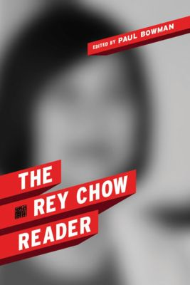 The Rey Chow Reader, Rey Chow