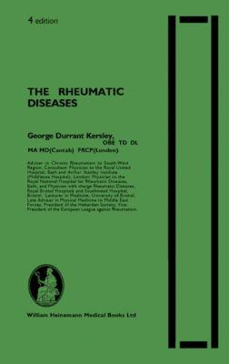 The Rheumatic Diseases, G. D. Kersley