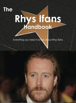 The Rhys Ifans Handbook - Everything you need to know about Rhys Ifans, Emily Smith