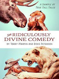The Ridiculously Divine Comedy, Doug Peterson, Torry Martin