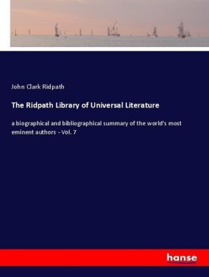 The Ridpath Library of Universal Literature, John Clark Ridpath