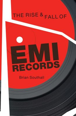 The Rise & Fall of EMI Records, Brian Southall