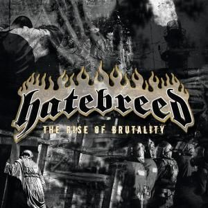 The Rise Of Brutality, Hatebreed