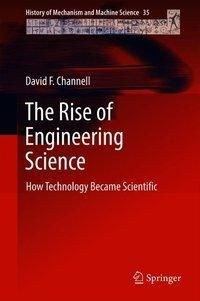 The Rise of Engineering Science, David F. Channell