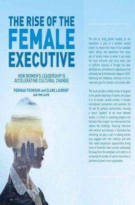 The Rise of the Female Executive, Tom Lloyd, Peninah Thomson, Clare Laurent