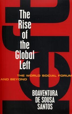 The Rise of the Global Left, Boaventura De Sousa Santos