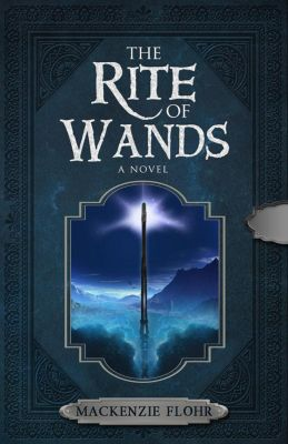 The Rite of Wands: The Rite of Wands, Mackenzie Flohr