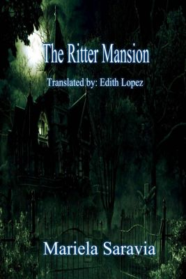 The Ritter Mansion, Mariela Saravia