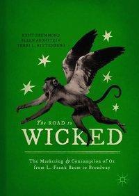 The Road to Wicked, Kent Drummond, Susan Aronstein, Terri L. Rittenburg