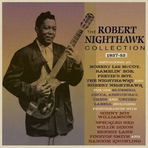 The Robert Nighthawk Collection 1937-52, Robert Nighthawk