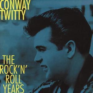 The Rock'N Roll Years 8-Cd & B, Conway Twitty