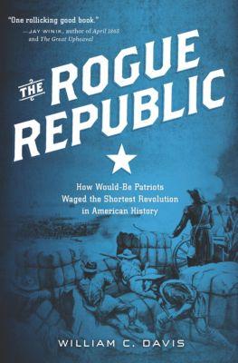 The Rogue Republic, William C. Davis