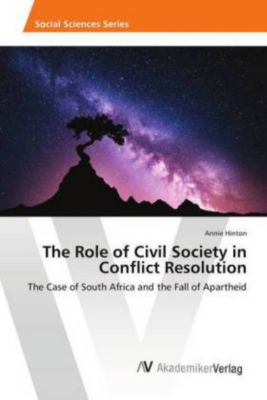 The Role of Civil Society in Conflict Resolution, Annie Hinton