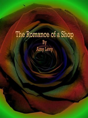 The Romance of a Shop, Amy Levy