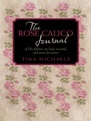 The Rose Calico Journal, Tina Michaels