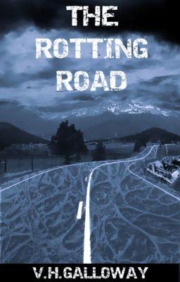 The Rotting Road, V.H. Galloway