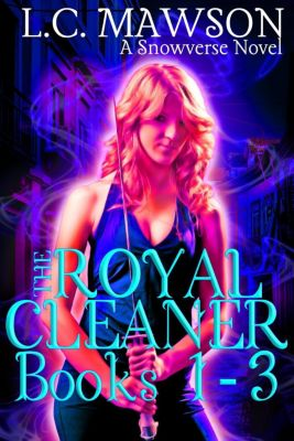 The Royal Cleaner: The Royal Cleaner: Books 1-3, L.C. Mawson
