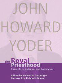 The Royal Priesthood, John Howard Yoder