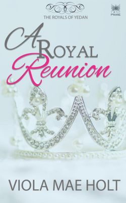 The Royals of Yedan: A Royal Reunion (The Royals of Yedan, #0), Viola Mae Holt