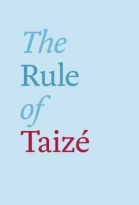 The Rule of Taizé, Brother Roger