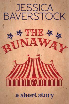 The Runaway: A Short Story, Jessica Baverstock