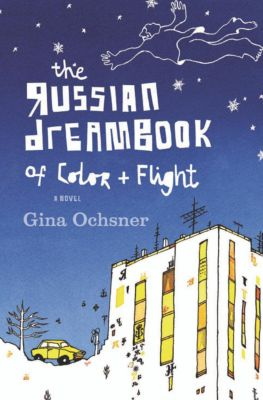 The Russian Dreambook of Color and Flight, Gina Ochsner