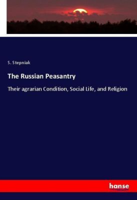 The Russian Peasantry, S. Stepniak