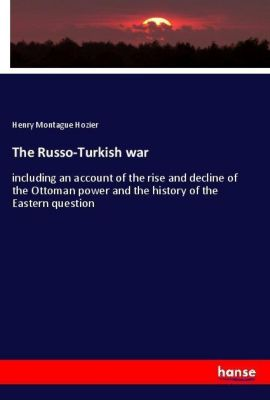 The Russo-Turkish war, Henry Montague Hozier