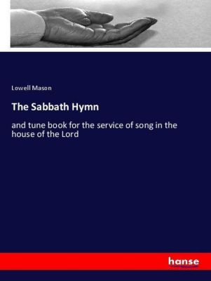The Sabbath Hymn, Lowell Mason