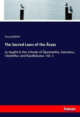 The Sacred Laws of the Âryas, Georg Bühler