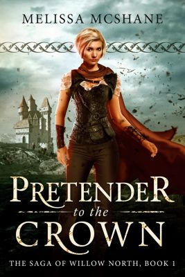 The Saga of Willow North: Pretender to the Crown, Melissa McShane