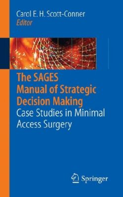 The SAGES Manual of Strategic Decision Making