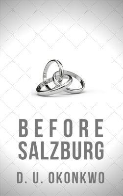 The Salzburg Saga: Before Salzburg (The Salzburg Saga, #2.5), D.U. Okonkwo
