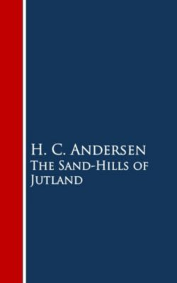 The Sand-Hills of Jutland, H. C. Andersen
