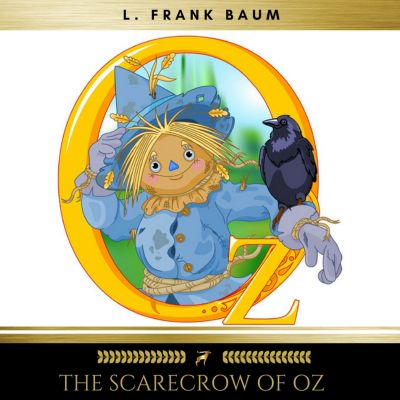 The Scarecrow of Oz, L. Frank Baum
