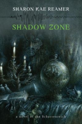 The Schattenreich: Shadow Zone (The Schattenreich, #4), Sharon Kae Reamer