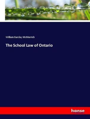 The School Law of Ontario, William Barclay McMurrich