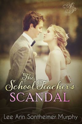 The School Teacher's Scandal, Lee Ann Sontheimer Murphy