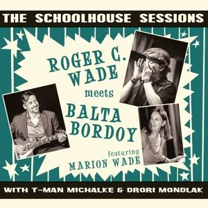 The Schoolhouse Sessions, Roger C.Meets Bordoy,Balta Wade