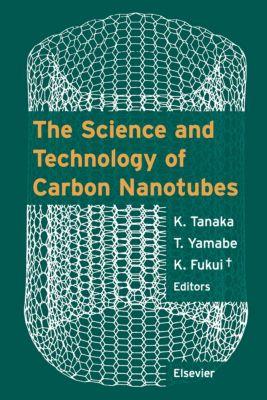 The Science and Technology of Carbon Nanotubes, T. Yamabe, K. Fukui, Kazuyoshi Tanaka
