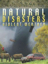 The Science of Catastrophe: Natural Disasters, Steve Parker, David West