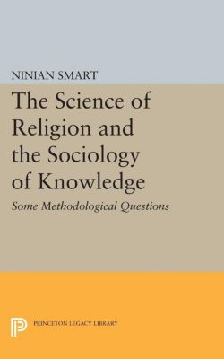The Science of Religion and the Sociology of Knowledge, Ninian Smart